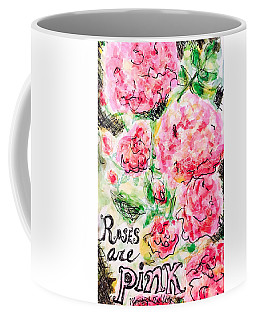 Roses Are Pink Coffee Mug