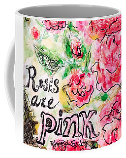 Coffee Mug featuring the painting Roses Are Pink by Monique Faella