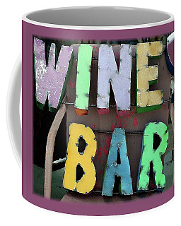 Rustic Wine Bar Sign Coffee Mug by Ellen O'Reilly