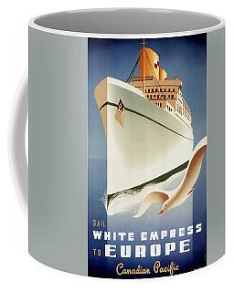 Sail White Empress To Europe - Canadian Pacific - Retro Travel Poster - Vintage Poster Coffee Mug