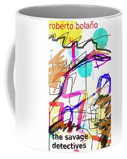 Savage Detectives Poster Bolano Coffee Mug