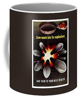 Save Waste Fats For Explosives Coffee Mug