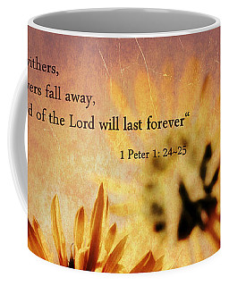 Scripture - 1 Peter One 24-25 Coffee Mug by Glenn McCarthy Art and Photography