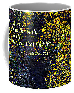 Coffee Mug featuring the photograph Scripture - Matthew 7 Verse 14 by Glenn McCarthy Art and Photography
