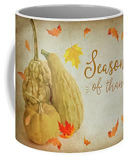 Season Of Thanks Coffee Mug