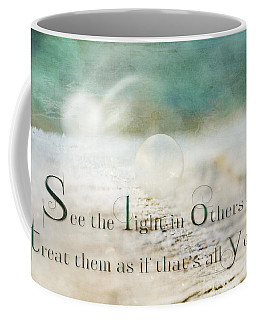 See The Light In Others Coffee Mug