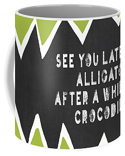 See You Later Alligator Coffee Mug