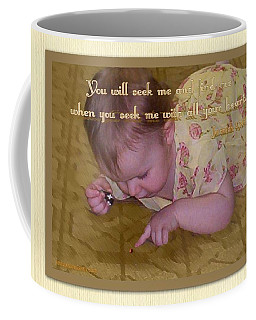Coffee Mug featuring the digital art Seek Me With All Your Heart by Sonya Nancy Capling-Bacle
