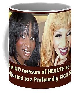 Self Sickness Coffee Mug