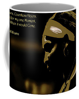 Serena Williams Quote 2e Coffee Mug
