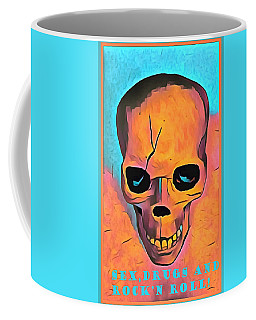 Coffee Mug featuring the digital art Sex Drugs And Rock N Roll by Floyd Snyder