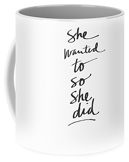 She Wanted To So She Did- Art By Linda Woods Coffee Mug