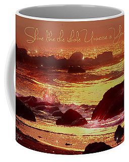 Shine Like The Universe  Coffee Mug