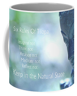 Six Rules Of Tilopa Coffee Mug by Agnieszka Ledwon