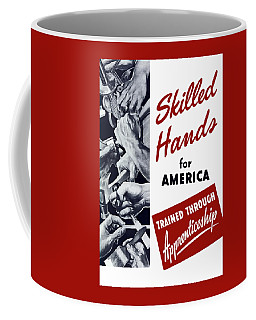 Skilled Hands For America Coffee Mug