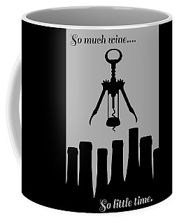 So Much Wine So Little Time Coffee Mug