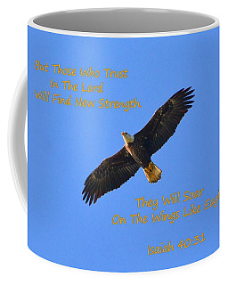 Soar On The Wings Like Eagles Isaiah 40 31  Coffee Mug