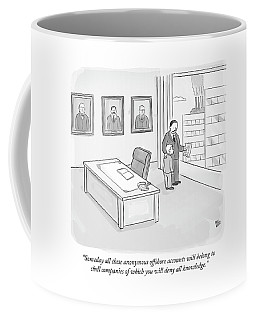 Someday All These Anonymous Offshore Accounts Coffee Mug