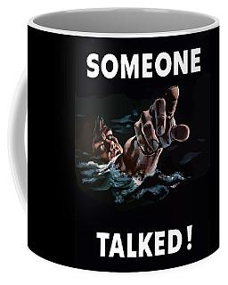 Someone Talked -- Ww2 Propaganda Coffee Mug