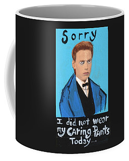 Sorry I Did Not Wear My Caring Pants Today Coffee Mug