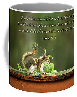 Coffee Mug featuring the photograph Squirrel's Heart Beat-george Eliot by Onyonet  Photo Studios