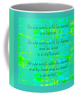 Words By St. Francis Of Assisi Coffee Mug by Brooks Garten Hauschild