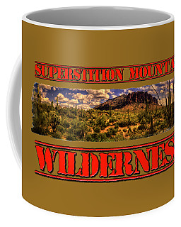 Superstition Mountain And Wilderness Coffee Mug
