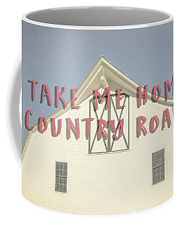 Take Me Home Country Roads Coffee Mug by Edward Fielding