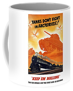 Tanks Don't Fight In Factories Coffee Mug