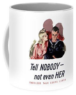 Tell Nobody -- Not Even Her Coffee Mug