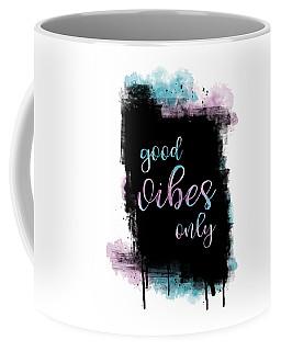 Text Art Good Vibes Only Coffee Mug