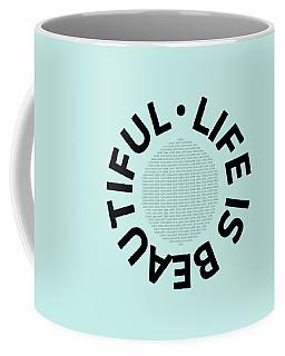 Text Art Life Is Beautiful - Carpe Diem Coffee Mug