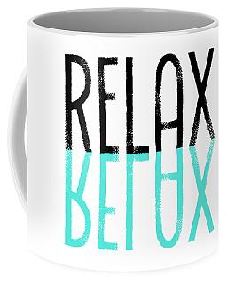 Text Art Relax - Cyan Coffee Mug by Melanie Viola