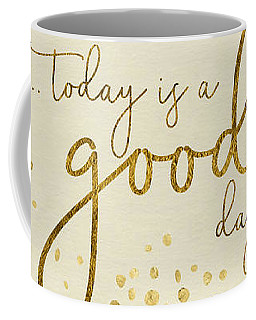 Text Art Today Is A Good Day - Glittering Gold Coffee Mug