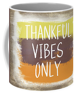 Thankful Vibes Only Sign- Art By Linda Woods Coffee Mug