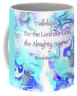 The Almighty Reigns Coffee Mug by Yvonne Blasy