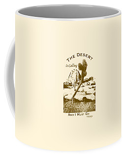 The Desert Is Calling And I Must Go - Brown Coffee Mug