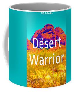 The Desert Warrior Poster V Coffee Mug