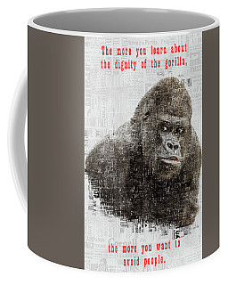 The Dignity Of A Gorilla Coffee Mug