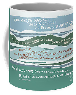 The Earth Does Not Belong To Us Coffee Mug