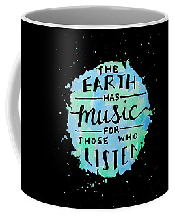 The Earth Has Music Black Coffee Mug