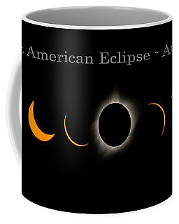 The Great American Eclipse Of 2017 Coffee Mug