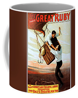 The Great Ruby, Broadway Poster, 1899 Coffee Mug