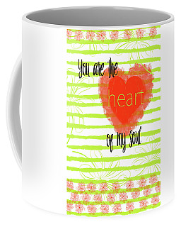 The Heart Of My Soul Coffee Mug