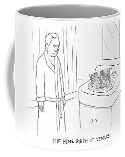 The Home Birth Of Venus Coffee Mug