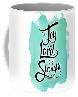 The Joy Of The Lord Coffee Mug