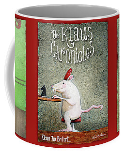 The Klaus Chronicles... Coffee Mug