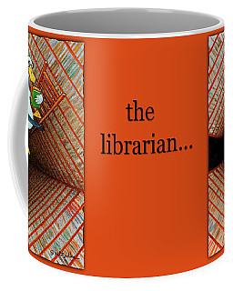 The Librarian... Coffee Mug