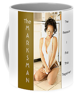 The Marksman - The Reason I Put This Together Coffee Mug
