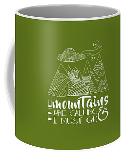 The Mountains Are Calling Coffee Mug by Heather Applegate